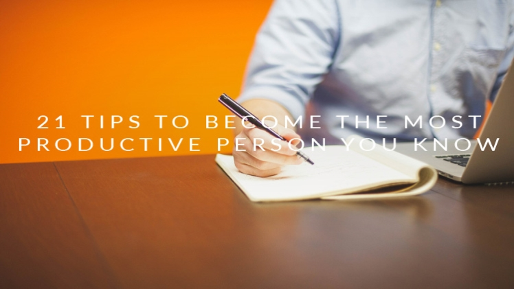 Photo of HOW TO BECOME THE MOST PRODUCTIVE PERSON YOU KNOW
